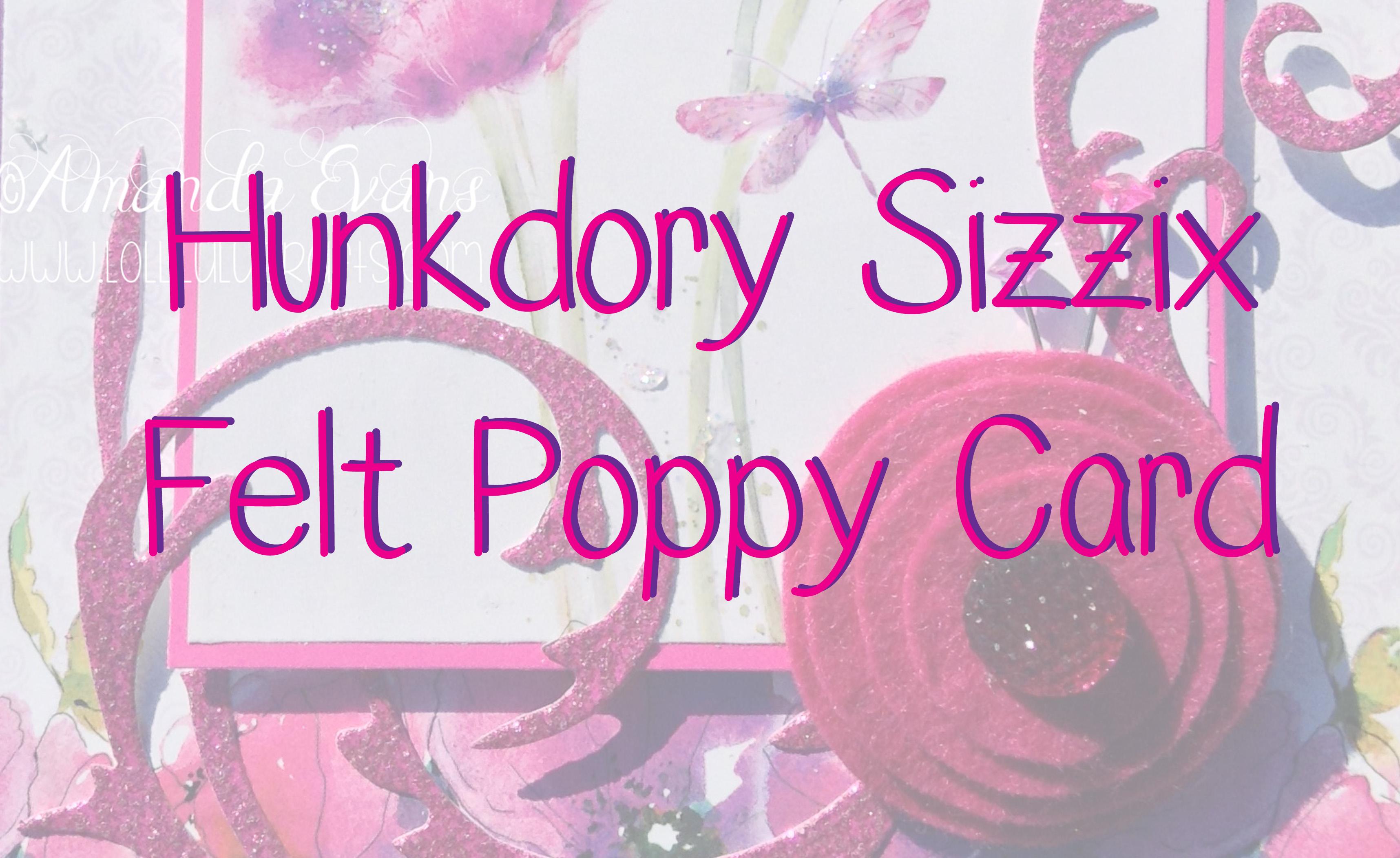 Sizzix felt poppy