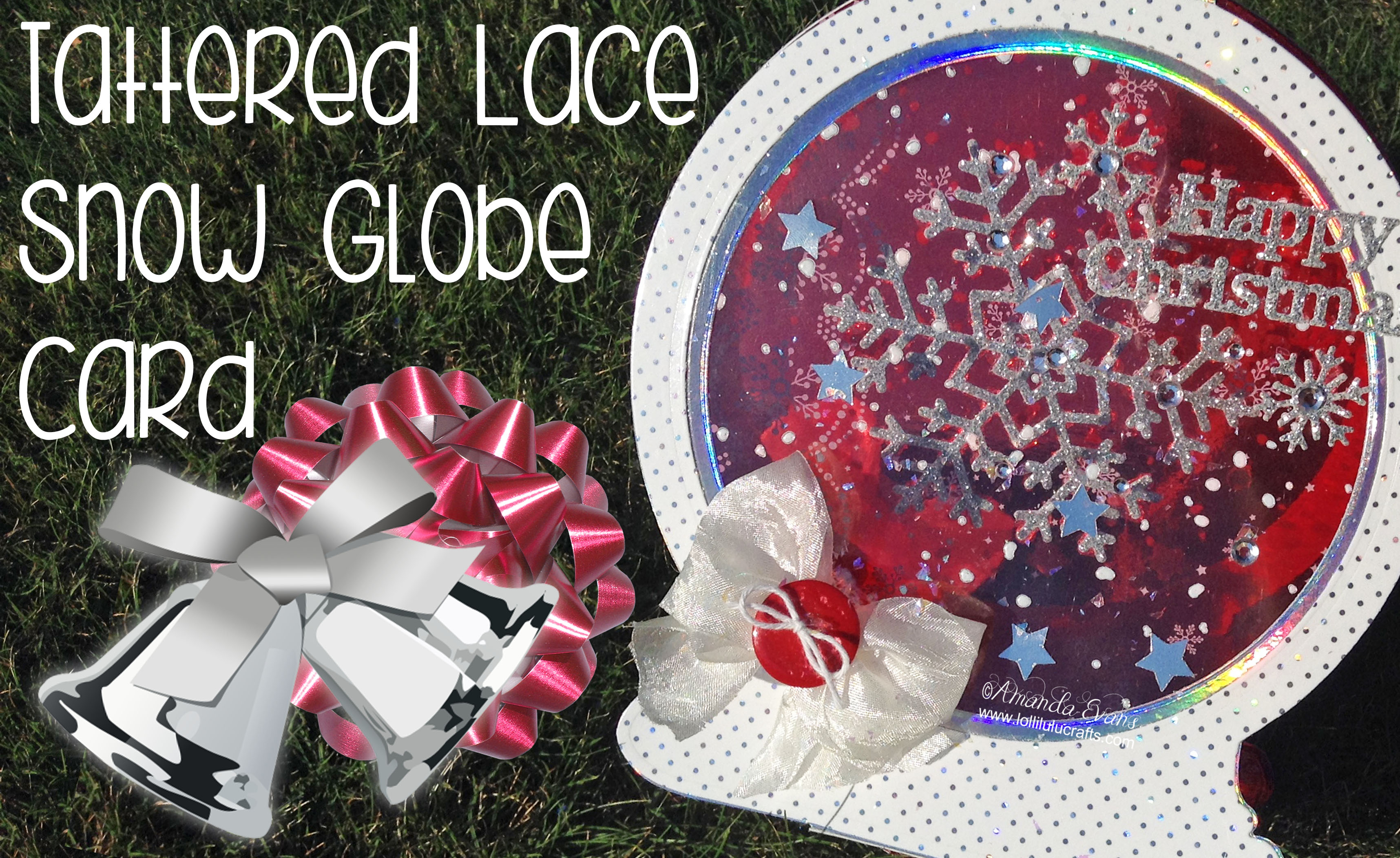 Tattered Lace Snow Globe Card Project Lolli Lulu Crafts